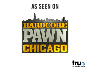 As seen on Hardcore Pawn: Chicago on truTV